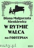 Ok�adka: Sienkiewicz Diana Ma�gorzata, W rytmie walca na fortepian