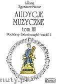 Okładka: Zganiacz-Mazur Liliana, Audycje muzyczne, tom 3, Podstawy historii muzyki, cz. 1