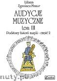 Okładka: Zganiacz-Mazur Liliana, Audycje muzyczne, tom 3. Podstawy historii muzyki - cz. 2
