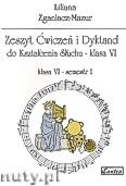 Okładka: Zganiacz-Mazur Liliana, Zeszyt Ćwiczeń i Dyktand do kształcenia słuchu, klasa VI-semestr 1 i 2 (komplet)