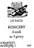 Okładka: Bach Johann Sebastian, Koncert d-moll na 4 gitary