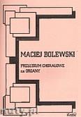 Okładka: Bolewski Maciej, Preludium chorałowe na organy