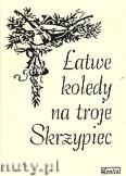 Okładka: Hajn-Kowalczyk Beata, Łatwe kolędy na troje skrzypiec