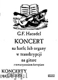 Okładka: Händel George Friedrich, Koncert na harfę lub organy w transkrypcji na gitarę i fortepian