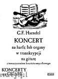 Okładka: Händel George Friedrich, Koncert na harfę lub organy w transkrypcji na gitarę i kwartet smyczkowy