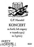 Ok�adka: H�ndel George Friedrich, Koncert na harf� lub organy w transkrypcji na 2 gitary