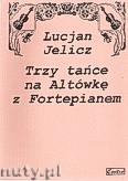 Okładka: Jelicz Lucjan, 3 tańce na altówkę z fortepianem