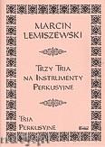 Okładka: Lemiszewski Marcin, 3 tria na instrumenty perkusujne