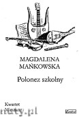 Okładka: Mańkowska Magdalena, Polonez szkolny
