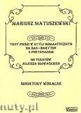 Okładka: Matuszewski Mariusz, 3 pieśni w stylu romantycznym na bas - baryton i fortepian do tekstów J. Słowackiego