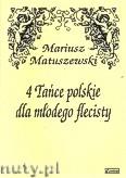 Ok�adka: Matuszewski Mariusz, 4 Ta�ce polskie dla m�odego flecisty