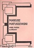 Ok�adka: Matuszewski Mariusz, Anio� Pa�ski na organy