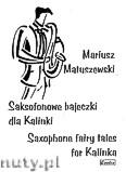 Okładka: Matuszewski Mariusz, Saksofonowe bajeczki dla Kalinki