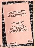 Okładka: Miśkiewicz Grzegorz, 4 psalmy na chór mieszany do słów Franciszka Karpińskiego