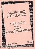 Okładka: Miśkiewicz Grzegorz, 5 psalmów na chór mieszany do słów Jana Kochanowskiego