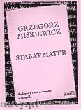 Okładka: Miśkiewicz Grzegorz, Stabat Mater na 4 - głosowy chór mieszany a cappella