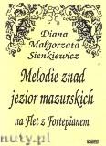 Ok�adka: Sienkiewicz Diana Ma�gorzata, Melodie znad jezior mazurskich na flet z fortepianem