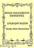 Okładka: Sienkiewicz Diana Małgorzata, Zagrajmy razem na duety dęte drewniane