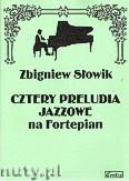 Okładka: Słowik Zbigniew, 4 preludia jazzowe na fortepian