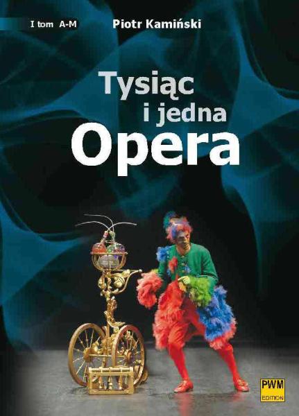 Okładka: Kamiński Piotr, Tysiąc i jedna opera (komplet) t.I i t.II