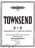 Ok�adka: Townsend Douglas, 8 x 8 (Variations on a Theme of Milhaud) for Soprano Recorder (Piccolo or Flute), Bb Trumpet (Bb Clarinet or Oboe), Violoncello (Bassoon) and Piano