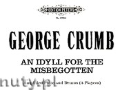 Okładka: Crumb George, An Idyll for the Misbegotten for Piano amplified Flute and Drums (3 Players)