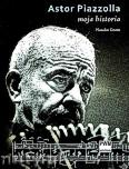 Okładka: Gorin Natalio, Astor Piazzola, moja historia