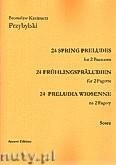 Okładka: Przybylski Bronisław Kazimierz, 24 Preludia wiosenne na 2 fagoty