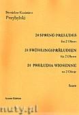 Okładka: Przybylski Bronisław Kazimierz, 24 Preludia wiosenne na 2 oboje