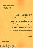 Ok�adka: Przybylski Bronis�aw Kazimierz, 24 Preludia wiosenne na 2 sopranowe lub 2 altowe saksofony