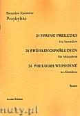 Okładka: Przybylski Bronisław Kazimierz, 24 Preludia wiosenne na akordeon solo