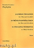 Okładka: Przybylski Bronisław Kazimierz, 24 Preludia wiosenne na obój i akordeon