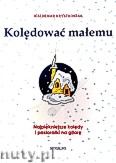 Ok�adka: Krystkowiak Waldemar, Kol�dowa� ma�emu. Najpi�kniejsze kol�dy i pastora�ki na gitar�