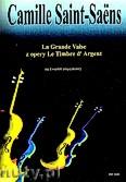 Okładka: Saint-Saëns Camille, La Grande Valse z opery Le Timbre d'Argent na kwartet smyczkowy