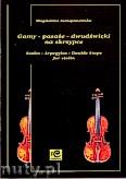 Okładka: Szczepanowska Magdalena, Gamy - pasaże - dwudźwięki na skrzypce