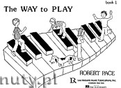 Ok�adka: Pace Robert, The Way To Play, Book 1