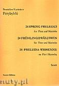 Okładka: Przybylski Bronisław Kazimierz, 24 Preludia wiosenne na flet i marimbę (partytura + głosy)