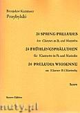 Okładka: Przybylski Bronisław Kazimierz, 24 Preludia wiosenne na klarnet B i marimbę (partytura + głosy)