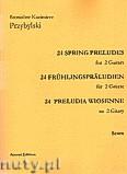 Okładka: Przybylski Bronisław Kazimierz, 24 Preludia wiosenne na 2 gitary (partytura + głosy)