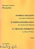 Okładka: Przybylski Bronisław Kazimierz, 24 Preludia wiosenne na gitarę i perkusję (partytura + głosy)
