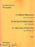 Okładka: Przybylski Bronisław Kazimierz, 24 Preludia wiosenne na 2 wiolonczele (partytura + głosy)