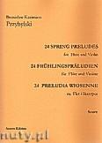 Okładka: Przybylski Bronisław Kazimierz, 24 Preludia wiosenne na flet i skrzypce (partytura + głosy)