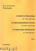 Okładka: Przybylski Bronisław Kazimierz, 24 Preludia wiosenne na obój i skrzypce (partytura + głosy)