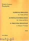 Okładka: Przybylski Bronisław Kazimierz, 24 Preludia wiosenne na skrzypce i fortepian (partytura + głosy)