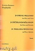 Ok�adka: Przybylski Bronis�aw Kazimierz, 24 Preludia wiosenne na ob�j i alt�wk� (partytura + g�osy)