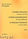 Ok�adka: Przybylski Bronis�aw Kazimierz, 24 Preludia wiosenne na fagot i alt�wk� (partytura + g�osy)