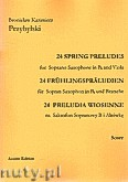 Ok�adka: Przybylski Bronis�aw Kazimierz, 24 Preludia wiosenne na saksofon sopranowy B i alt�wk� (partytura + g�osy)