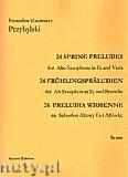 Ok�adka: Przybylski Bronis�aw Kazimierz, 24 Preludia wiosenne na saksofon altowy Es i alt�wk� (partytura + g�osy)