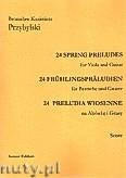 Ok�adka: Przybylski Bronis�aw Kazimierz, 24 Preludia wiosenne na alt�wk� i gitar� (partytura + g�osy)
