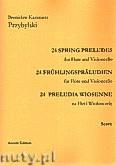 Okładka: Przybylski Bronisław Kazimierz, 24 Preludia wiosenne na flet i wiolonczelę (partytura + głosy)